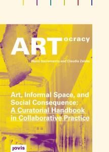 ARTocracy by Nuno Sacramento and Claudia Zeiske 192 pages, softcover Jovis, Berlin, 2010 jovis.de
