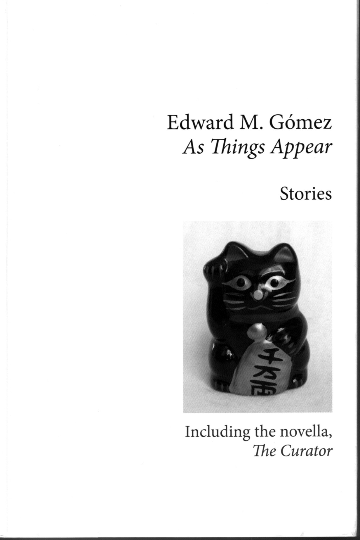 As Things Appear by Edward M. Gómez 288 pages, softcover Ballena Studio, New York, 2015 ballenastudio.com